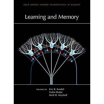 Learning and Memory by Eric R Kandel MD - Yadin Dudai Phd - Mark R Ma