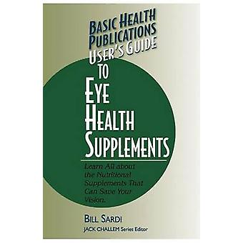 User'S Guide to Eye Health Supplements by Bill Sardi - 9781591200444