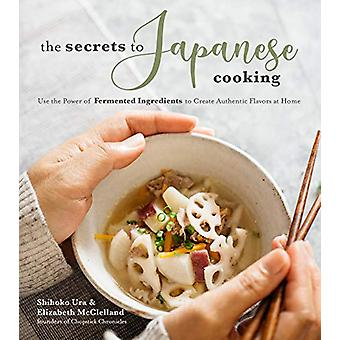 The Secrets to Japanese Cooking - Use the Power of Fermented Ingredien