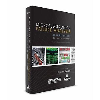 Microelectronics Failure Analysis Desk Reference by Edited by Tejinder Gandhi