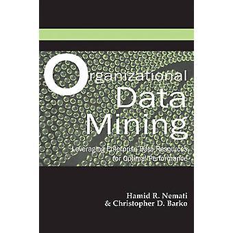 Organizational Data Mining - Leveraging Enterprise Data Resources for