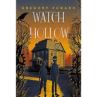 Watch Hollow by Gregory Funaro - 9780062643469 Book