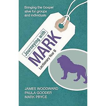 Journeying with Mark by Gooder & PaulaPryce & MarkWoodward & James