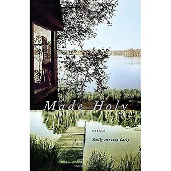 Made Holy: Essays (Crux: The Georgia Series i litterære nonfiction-serien)