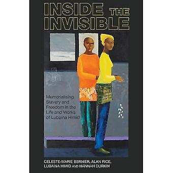 Binnen het onzichtbare: Herdenken van slavernij en vrijheid in het leven en de werken van Lubaina Himid (Liverpool Studies in International Slavery)
