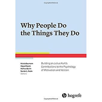 Waarom mensen doen de dingen die ze doen: Voortbouwen op Julius Kuhl's Bijdragen aan de psychologie van motivatie en volition: 2017