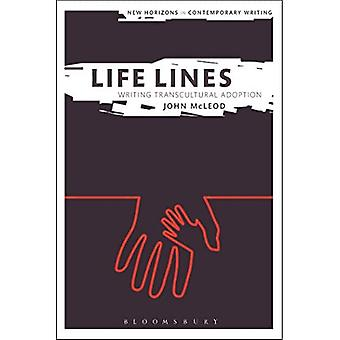 Life Lines: Writing Transcultural Adoption - New Horizons in Contemporary Writing