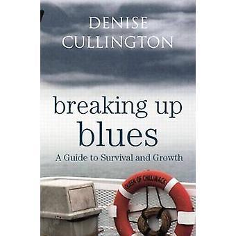 Breaking Up Blues - Denise Cullington selviytymis- ja kasvuopas