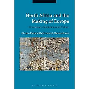 North Africa and the Making of Europe - Governance - Institutions and