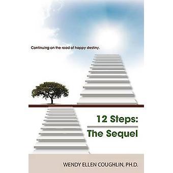 12 Steps the Sequel by Wendy Ellen Coughlin Phd - 9781452550756 Book