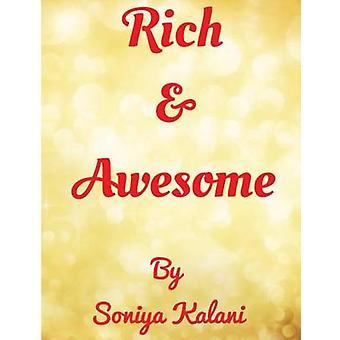 Rich & Awesome - 10 Kicks to Become Rich by Soniya Kalani - 978149