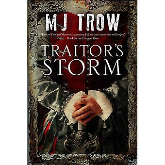 Traitor's Storm - a Tudor Mystery Featuring Christopher Marlowe by M.