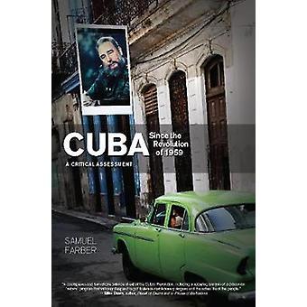 Cuba Since the Revolution of 1959  A Critical Assessment