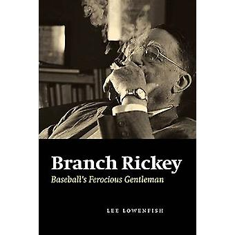 Branch Rickey by Lee Lowenfish