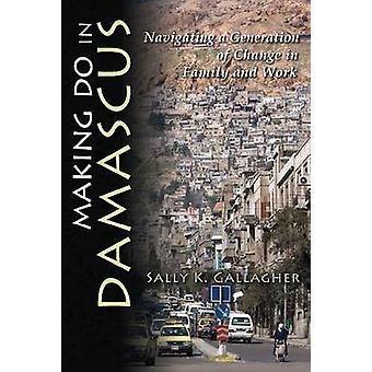 Making Do in Damascus by Sally K Gallagher