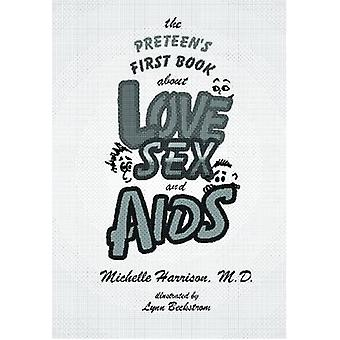 The Preteens First Book About Love Sex and AIDS by Michelle Harrison