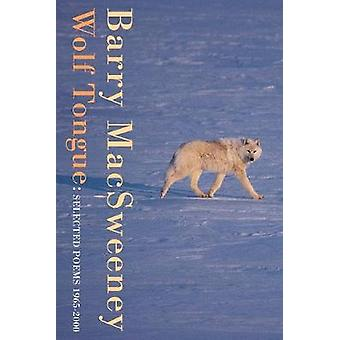 Wolf Tongue Selected Poems 19652000