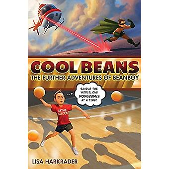 Cool Beans  The Further Adventures of Beanboy by Lisa Harkrader
