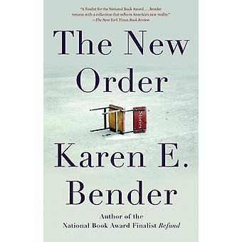 The New Order  Stories by Karen E Bender