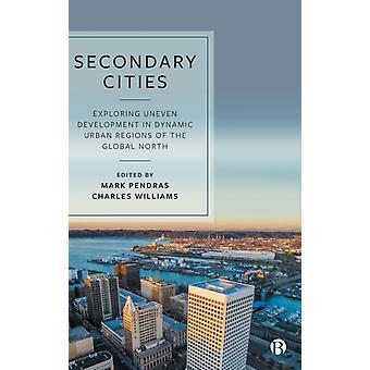 Secondary Cities by Edited by Mark Pendras & Edited by Charles Williams