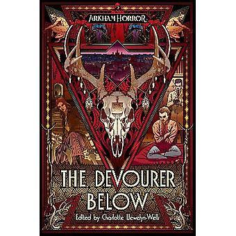 The Devourer Below An Arkham Horror Anthology