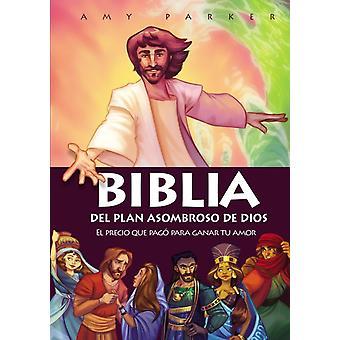 Biblia del plan asombroso de Dios  El precio que pago para ganar tu amor by Amy Parker