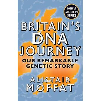 Britain's DNA Journey Our Remarkable Genetic Story by Alistair Moffat  as seen on ITVs DNA Journey
