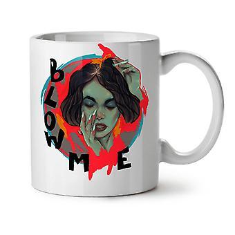 Blow Me Girl Fashion NEW White Tea Coffee Ceramic Mug 11 oz | Wellcoda