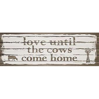Love Until the Cows Come Home Poster Print by Karen Tribett (18 x 6)