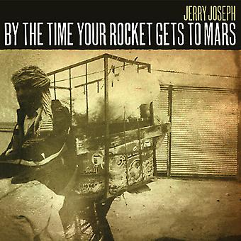 Jerry Joseph - By the Time Your Rocket Gets to Mars [Vinyl] USA import