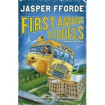 First Among Sequels by Jasper Fforde - 9780340752029 Book