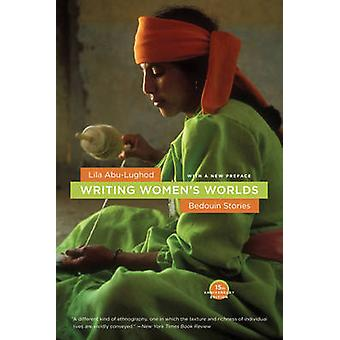 Writing Women's Worlds - Bedouin Stories by Lila Abu-Lughod - 97805202