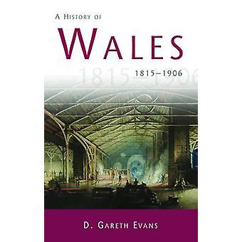 Eine Geschichte von Wales - 1815-1906 (2nd Revised Edition) von D. Gareth Evan