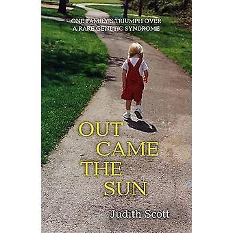 Out Came the Sun - One Family's Triumph Over a Rare Disease by Judith