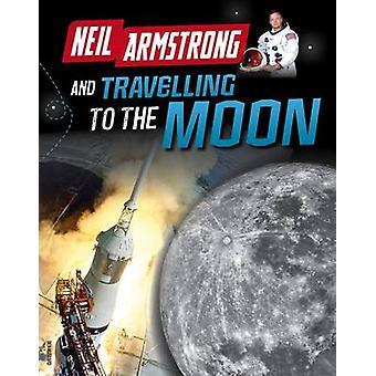 Neil Armstrong e chegar até a lua por Ben Hubbard - 9781406297447