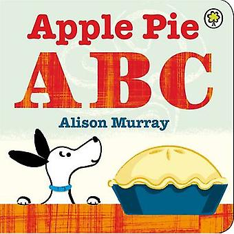 Apple Pie ABC by Alison Murray - 9781408323373 Book