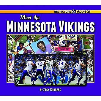 Meet the Minnesota Vikings by Zack Burgess - 9781599537528 Book