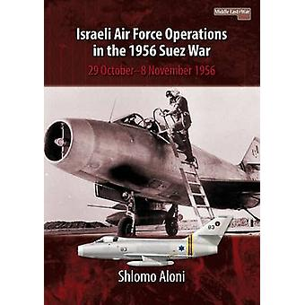 Israeli Air Force Operations in the 1956 Suez War by Shlomo Aloni - 9