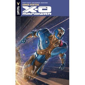 X-O Manowar - Armor Hunters - Volume 7 -   by Diego Bernard - Robert Ven
