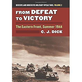 Från nederlag till seger: östfronten, sommaren 1944 avgörande och obeslutsamma militära operationer, volym 2 (...
