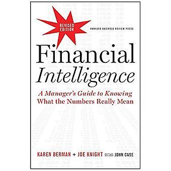 Financiële intelligentie, herziene uitgave: Een Manager's Guide to te weten wat de nummers echt betekenen