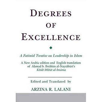Des degrés d'Excellence: un traité fatimide de Leadership dans l'Islam (Ismaili textes et traductions)