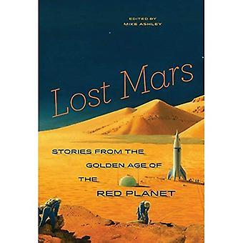 Förlorade Mars: Berättelser från guldåldern av den röda planeten