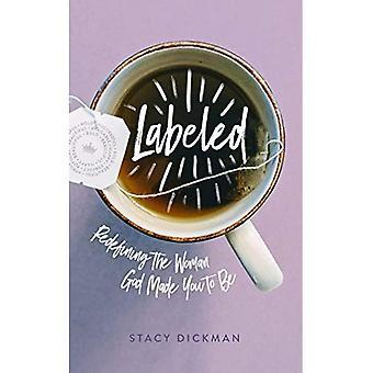 Labels: Het herdefiniëren van de vrouw God gemaakt te worden