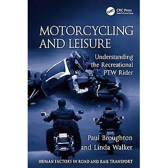 Motorcycling and Leisure  Understanding the Recreational PTW Rider by Broughton & Paul