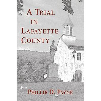 A Trial in Lafayette County by Payne & Phillip D