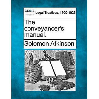 Das Conveyancers-Handbuch. von Atkinson & Solomon