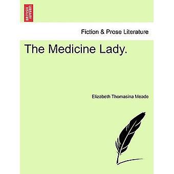 La dame de la médecine. par Meade & Elizabeth Thomasina