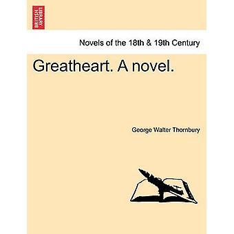 Greatheart. en roman. af Thornbury & George Walter