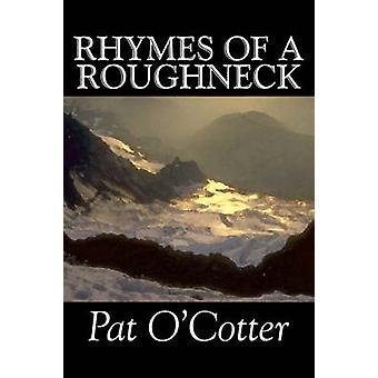 RIM av en Roughneck av Pat OCotter poesi av OCotter & Pat